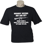 Nobody Needs An AR15?  Nobody Needs A Whiny Little Bitch Either, Yet Here You Are.  Men's Universal Fit T-Shirt
