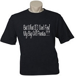 But What If I Can't Find My Big Girl Panties???  Men's / Universal Fit T-Shirt