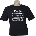 I'm An Accountant.  (Misspelled) I'm Good With Math.  Men's / Universal Fit T-Shirt