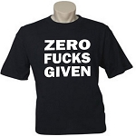 Zero Fucks Given.  Men's / Universal Fit T-Shirt