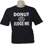 Donut Judge Me.  Men's / Universal Fit T-Shirt