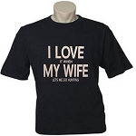 I LOVE it when MY WIFE lets me go hunting.  Men's / Universal Fit T-Shirt