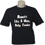 Aunt:  Like A Mom, Only Cooler.  Men's / Universal Fit T-Shirt