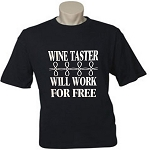 Wine Taster.  Will Work For Free.  Men's / Universal Fit T-Shirt