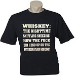 Whiskey:  The Nighttime Sniffling Sneezing, How The Fuck Did I End Up On The Bathroom Floor Medicine!  Men's / Universal Fit T-Shirt