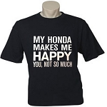 My Honda Makes Me Happy.  You, Not So Much.  Men's / Universal Fit T-Shirt