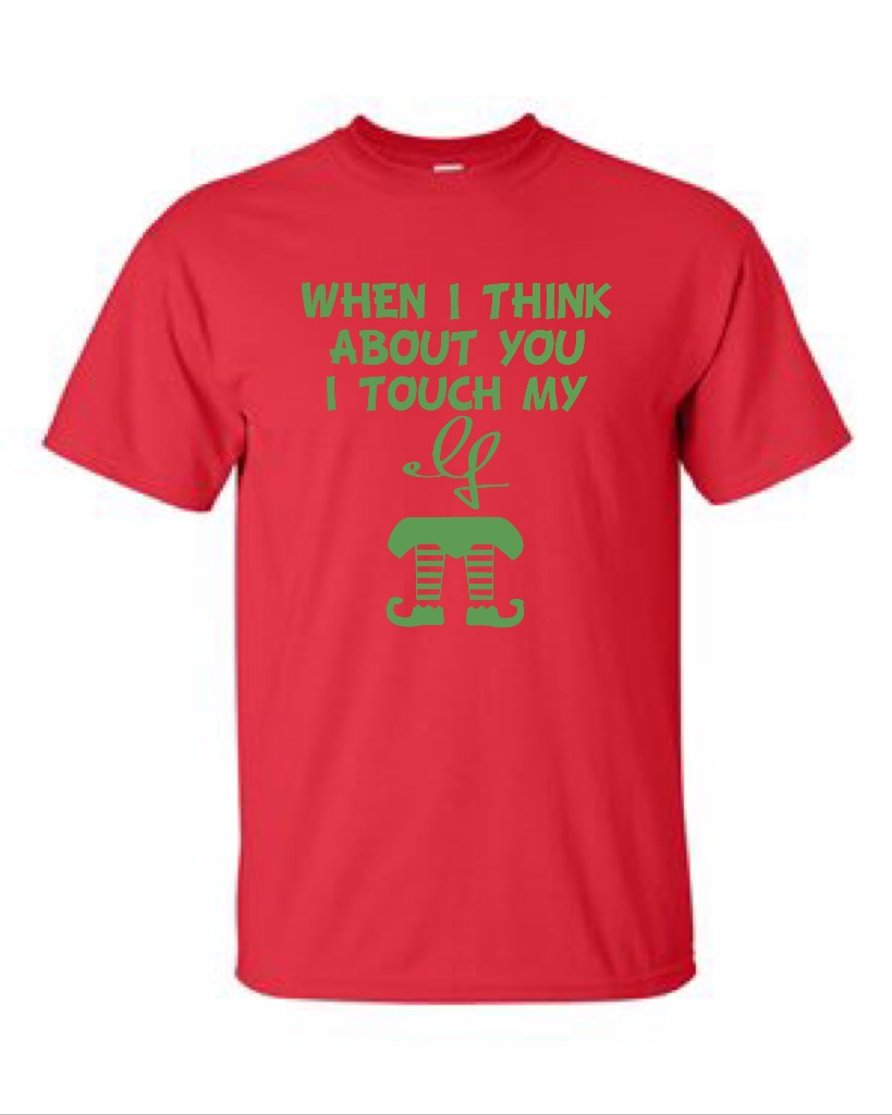 When I Think About You I Touch My Elf.  Men's Universal Fit T-Shirt