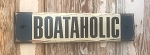 Boataholic.  Rustic Wood Sign