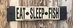 Eat, Sleep, Fish.  Rustic Wood Sign