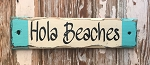 Hola Beaches.  Rustic Wood Sign