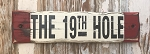 The 19th Hole.  Rustic Wood Sign