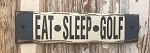Eat, Sleep, Golf.  Rustic Wood Sign
