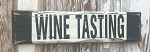Wine Tasting.  Rustic Wood Sign