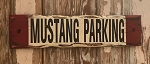 Mustang Parking.  Rustic Wood Sign