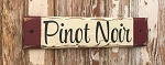 Pinot Noir.  Rustic Wood Sign