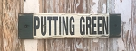 Putting Green.  Rustic Wood Sign
