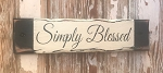 Simply Blessed.  Rustic Wood Sign