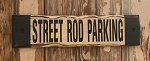 Street Rod Parking.  Rustic Wood Sign