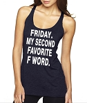 Friday.  My Second Favorite F Word.  Ladies Racer Back Tank Top