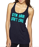 Gym Hair Don't Care.  Ladies Racer Back Tank Top