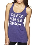 The Fuck I Gave Went That Way.  Ladies Racer Back Tank Top