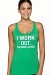 I Work Out.  Just Kidding, I Take Naps.  Ladies Racer Back Tank Top