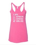 I Am Republican, Democrat, Having A Beer.  Ladies Racer Back Tank Top