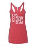 I Am Republican, Democrat, Having A Glass Of Wine.  Ladies Racer Back Tank Top
