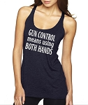 Gun Control Means Using Both Hands.  Ladies Racer Back Tank Top