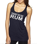 I Thought They Said Rum.  Ladies Racer Back Tank Top