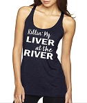 Killin' My Liver At The River.  Ladies Racer Back Tank Top