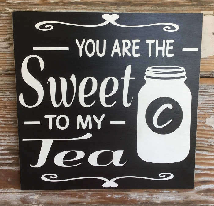 You Are The Sweet To My Tea.  Wood Sign with Initial