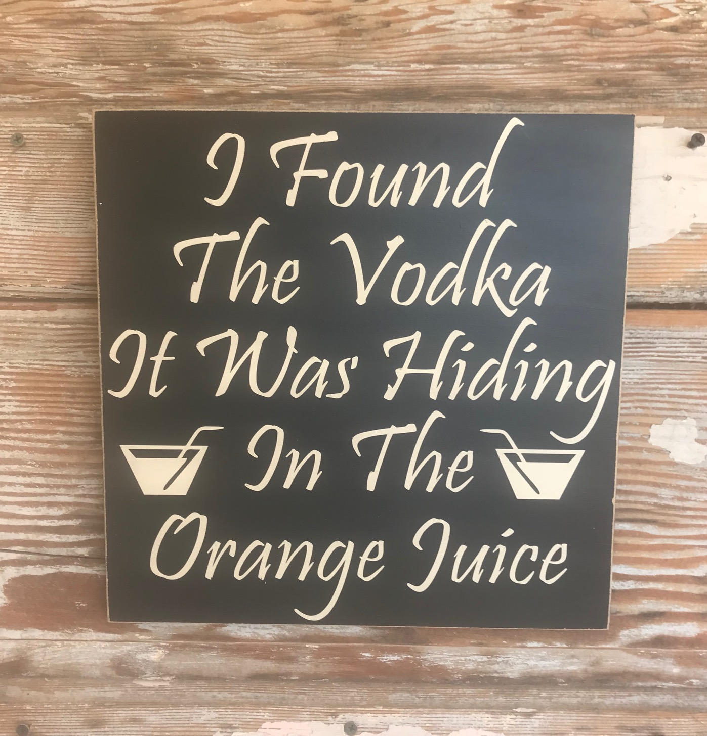 I Found The Vodka.  It Was Hiding In The Orange Juice.  Wood Sign