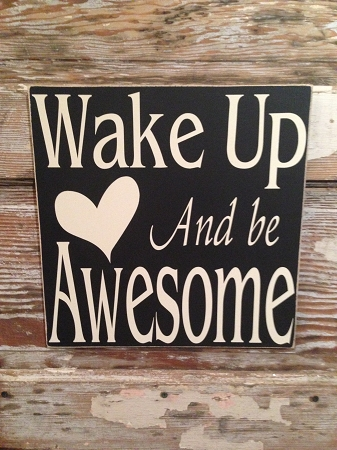 Wake Up And Be Awesome Wood Sign