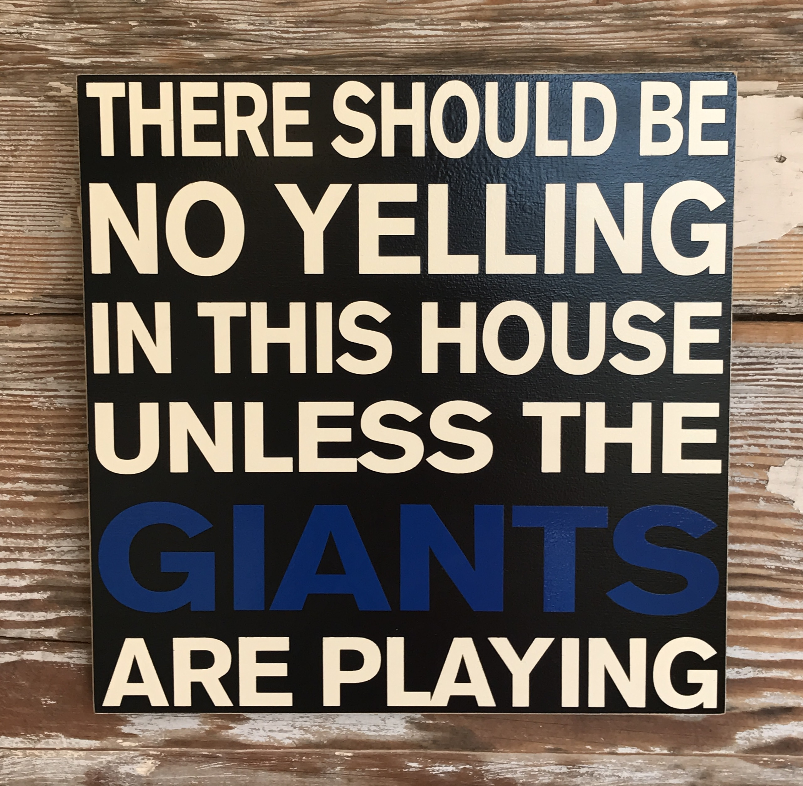 There Should Be No Yelling In This House Unless The Giants Are Playing. Wood Sign