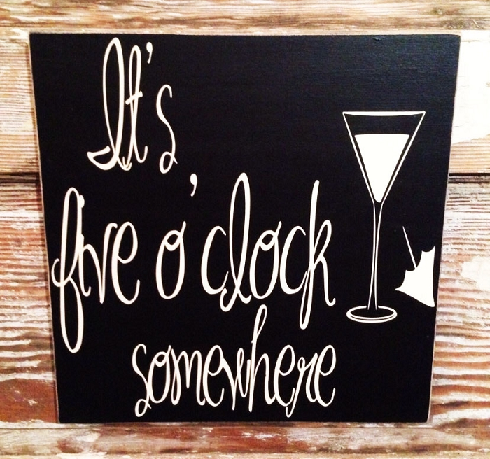 It's Five O'Clock Somewhere.  Wood Sign