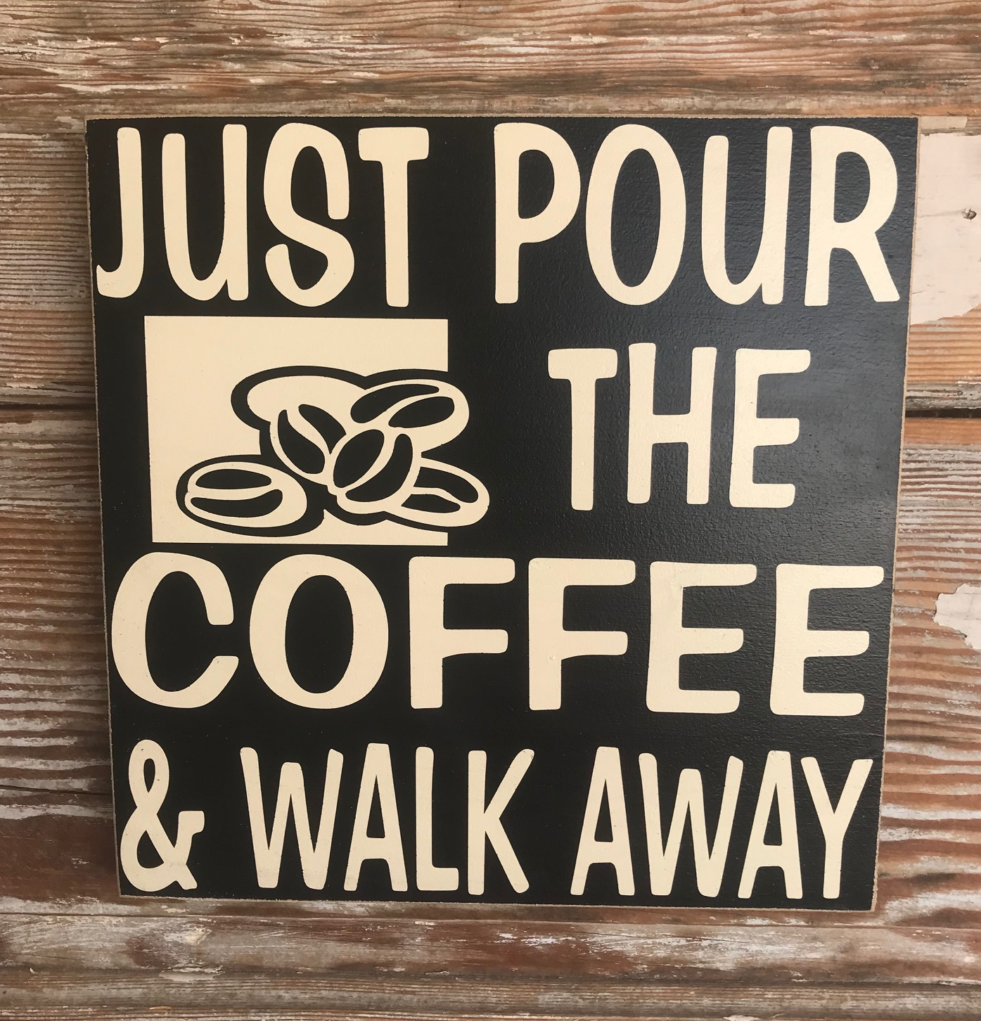 Just Pour The Coffee & Walk Away.  Wood Sign