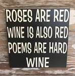 Roses Are Red.  Wine Is Also Red.  Poems are Hard.  Wine.   Wood Sign