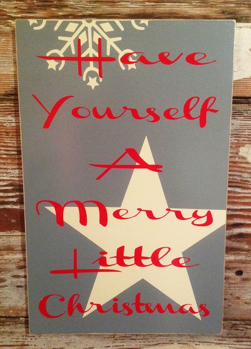 Have Yourself A Merry Little Christmas.  Christmas Wood Sign