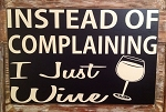 Instead Of Complaining, I Just Wine.  Wood Sign