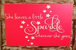 She Leaves A Little Sparkle Wherever She Goes.  Wood Sign