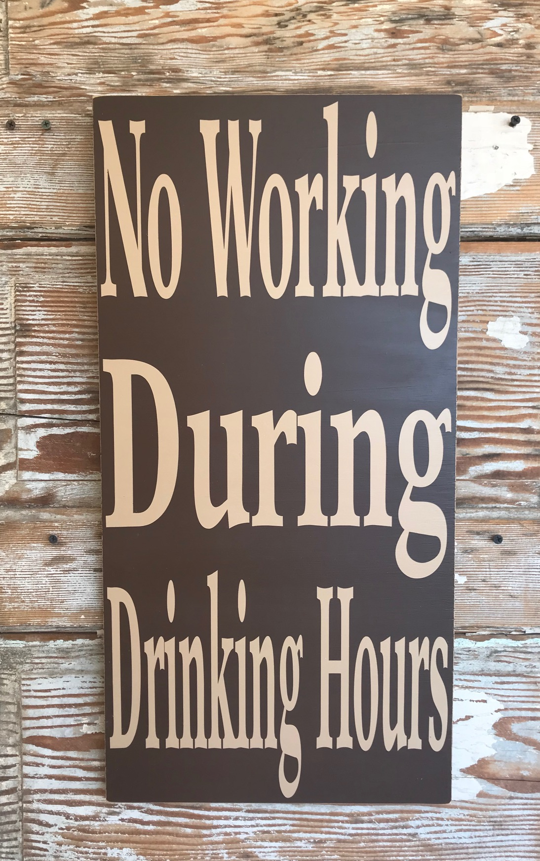 No Working During Drinking Hours.  Wood Sign