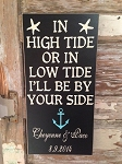 In High Tide Or Low Tide I'll Be By Your Side.  Personalized With Names and Wedding Dates.  Wood Sign