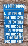 My Four Moods.  Wood Sign