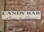 Candy Bar.  Love Is Sweet.  Wood Sign