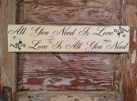 All You Need Is Love.  Love Is All You Need.  Wood Sign