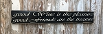 Good Wine Is The Pleasure, Good Friends Are The Treasure.  Wood Sign