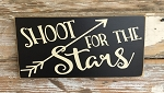 Shoot For The Stars.  Wood Sign