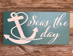 Seas The Day.  Wood Sign