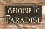 Welcome To Paradise.  Wood Sign